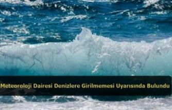 Meteoroloji Dairesi Denizlere Girilmemesi Uyarısında Bulundu