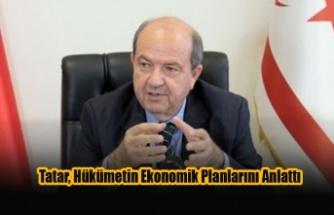 Tatar, Hükümetin Ekonomik Planlarını Anlattı