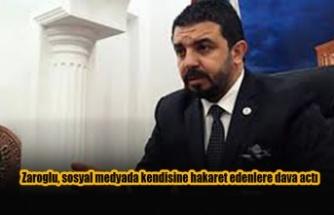 Zaroğlu, sosyal medyada kendisine hakaret edenlere dava açtı