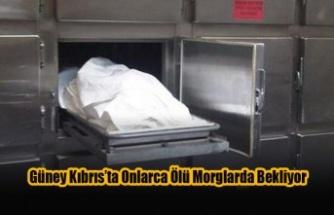 Güney Kıbrıs'ta Onlarca Ölü Morglarda Bekliyor