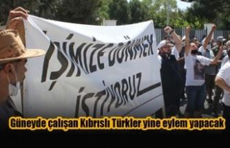 Güneyde çalışan Kıbrıslı Türkler yine eylem yapacak