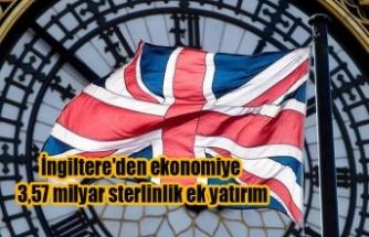 İngiltere'den ekonomiye 3,57 milyar sterlinlik ek yatırım