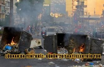 LÜBNAN'DA YENİ KRİZ: GÜNÜN 20 SAATİ ELEKTRİK YOK