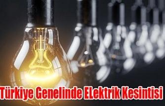 Türkiye'de Birçok bölgede Elektrik Kesintileri Yaşanıyor