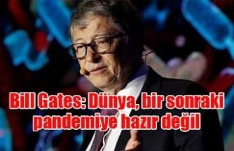 Bill Gates: Dünya, bir sonraki pandemiye hazır değil