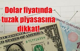 Dolar fiyatında tuzak piyasasına dikkat!