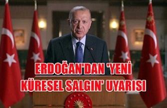 Erdoğan'dan 'yeni küresel salgın' uyarısı