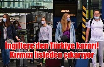 İngiltere'den Türkiye kararı! Kırmızı listeden çıkarıyor