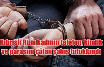 Kıbrıslı Rum kadının telefon, kimlik ve parasını çalan şahıs tutuklandı