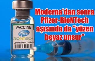 """Moderna'dan sonra Pfizer-BioNTech aşısında da """"yüzen beyaz unsur"""""""