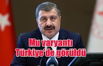 Mu varyantı Türkiye'de görüldü