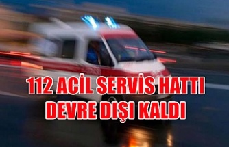 112 Acil Servis hattı devre dışı kaldı