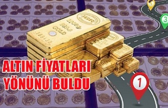 Altın fiyatları yönünü buldu