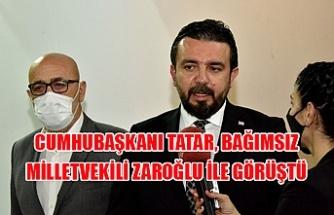 Cumhubaşkanı Tatar, Bağımsız Milletvekili Zaroğlu ile görüştü