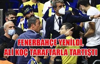 Fenerbahçe yenildi, Ali Koç taraftarla tartıştı