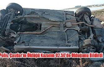 Polis, Çavdar'ın Öldüğü Kazanın 02.50'de Olduğunu Bildirdi