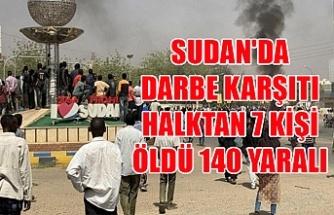 Sudan'da darbe karşıtı halktan 7 kişi öldü 140 yaralı