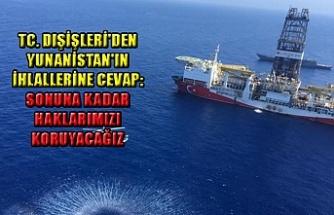 TC. Dışişleri'den Yunanistan'ın ihlallerine cevap: Sonuna kadar haklarımızı koruyacağız