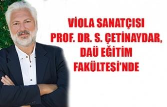 Viola Sanatçısı Prof. Dr. S. Çetin Aydar, DAÜ Eğitim Fakültesi'nde