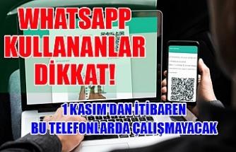WhatsApp kullananlar dikkat! 1 Kasım'dan itibaren bu telefonlarda çalışmayacak