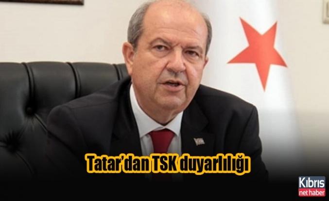Tatar'dan TSK duyarlılığı