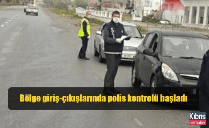 Bölge giriş-çıkışlarında polis kontrolü başladı