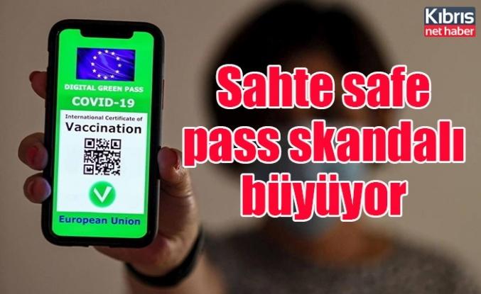 Sahte safe pass skandalı büyüyor