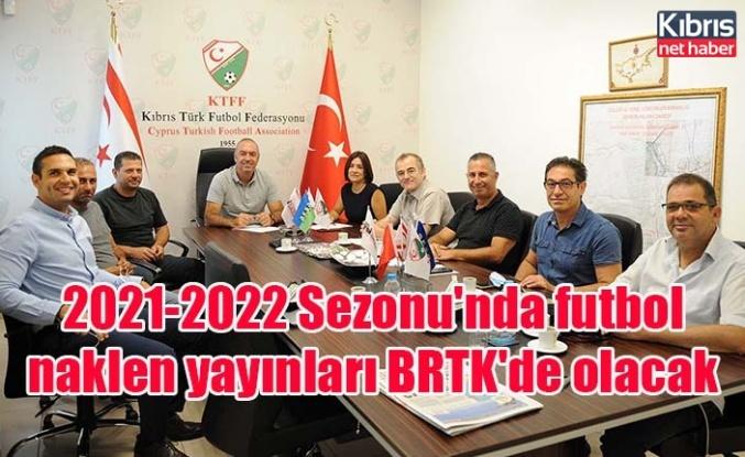 2021-2022 Sezonu'nda futbol naklen yayınları BRTK'de olacak