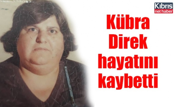 Kübra Direk hayatını kaybetti