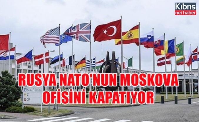 Rusya NATO'nun Moskova ofisini kapatıyor