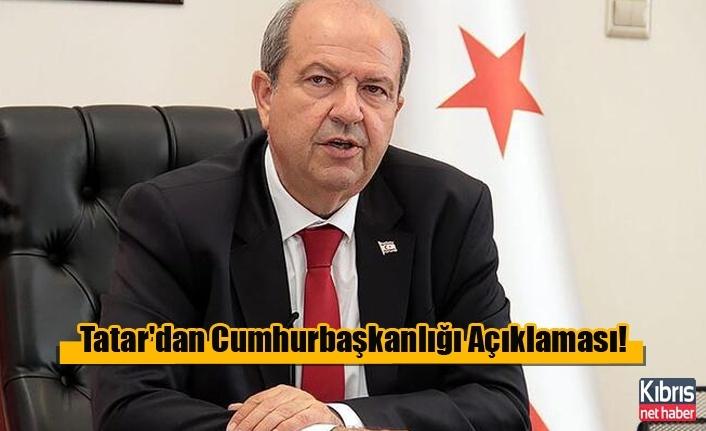 Tatar'dan Cumhurbaşkanlığı Açıklaması!