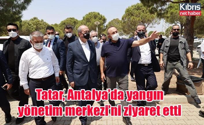 Tatar, Antalya'da yangın yönetim merkezi'ni ziyaret etti